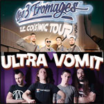ULTRA VOMIT+LES TROIS FROMAGES