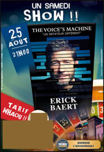 "ERICK BAERT "" THE VOICE'S MACHINE """