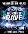 Réservation BORN TO RAVE [REGENERATION] - PARIS
