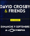 Réservation DAVID CROSBY & FRIENDS