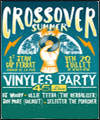 Réservation CROSSOVER SUMMER - VINYL PARTY